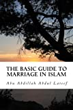 The Basic Guide To Marriage In Islam: Learning The