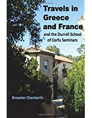 Travels in Greece and France And the Durrell School Of Corfu Seminars