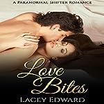 Shifter Romance: Love Bites   Lacey Edward