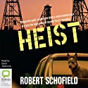 Heist Audiobook by Robert Schofield Narrated by David Tredinnick