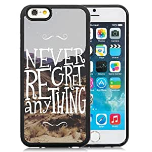 Fashionable Custom Designed iPhone 6 4.7 Inch TPU Phone Case With Never Regret Anything_Black Phone Case