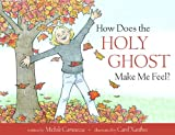 How Does the Holy Ghost Make Me Feel?, Carnesecca, Michele, 1606412450