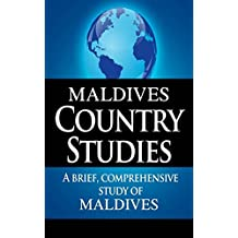 MALDIVES Country Studies: A brief, comprehensive study of Maldives