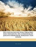 Der Gottesfreund Vom Oberland: Eine Erfindung Des Strassburger Johanniterbruders Nikolaus Von Löwen, Karl Rieder, 1143660285