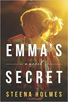 Emma's Secret: A Novel (Finding Emma Series) by Steena Holmes (2013-06-25)