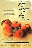 Four Seasons in Five Senses, David Mas Masumoto, 0393325369