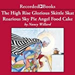 The High Rise Glorious Skittle Skat Roarious Sky Pie Angel Food Cake | Nancy Willard
