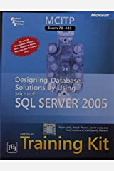 MCITP Self - Paced Training Kit (Exam 70 - 441): Designing Database Solutions by Using Microsoft SQL Server 2005 Paperback