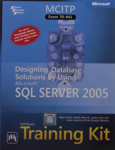 MCITP Self - Paced Training Kit (Exam 70 - 441): Designing Database Solutions by Using Microsoft SQL Server 2005 PDF