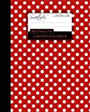 Red Polka Dot Composition Notebook: College Ruled Writing Journals for School / Teacher / Office / Student [ Perfect Bound * Large * Red and White ... Designs  ( Patterned Stationery ))