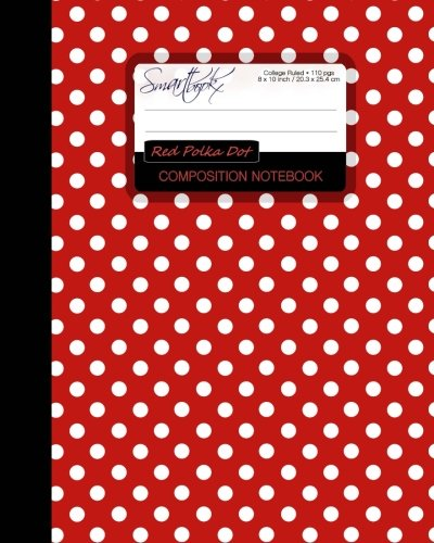 Design Stationery (Red Polka Dot Composition Notebook: College Ruled Writing Journals for School/Teacher/Office/Student [ Perfect Bound * Large * Red and White Designs (Patterned Stationery))