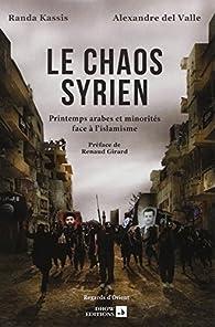 Le Chaos Syrien, printemps arabes et minorités face à l'islamisme par Randa Kassis