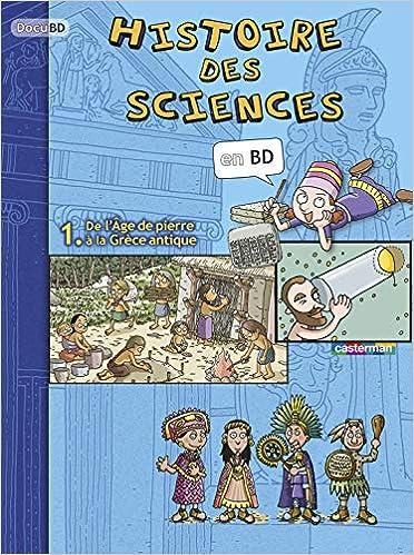 Amazon Fr Histoire Des Sciences En Bd 1 De L Age De
