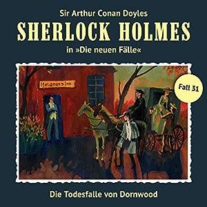 Die Todesfalle von Dornwood (Sherlock Holmes - Die neuen Fälle 31) Hörspiel