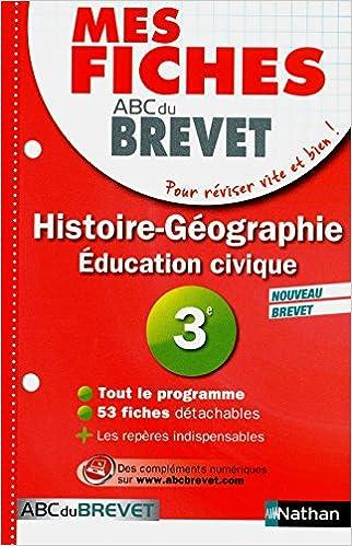 Lire Mes Fiches ABC du BREVET Histoire géographie Education civique 3e pdf