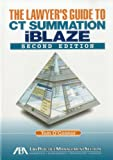 The Lawyer's Guide to Summation iBlaze, Second Edition, Tom O'Connor, 1604422068