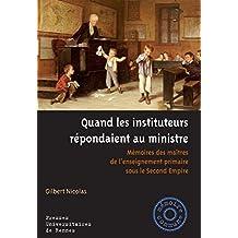Quand les instituteurs répondaient au ministre: Mémoires des maîtres de l'enseignement primaire sous le Second Empire (Mémoire commune)