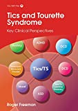 img - for Tics and Tourette Syndrome: Key Clinical Perspectives (Clinics in Developmental Medicine) book / textbook / text book