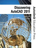 img - for Discovering AutoCAD 2011 (Autodesk Education Press Series) book / textbook / text book