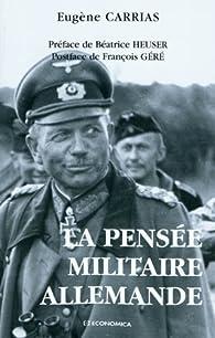 La pensée militaire allemande par Eugène Carrias