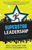 Superstar Leadership, Rick Conlow and Doug Watsabaugh, 1601632657