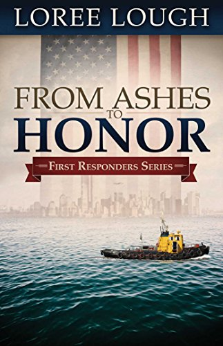 From Ashes to Honor (First Responders Book 1) by [Lough,  Loree]