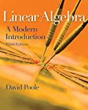 Bundle: Linear Algebra: a Modern Introduction, 3rd + Enhanced WebAssign Homework with EBook Printed Access Card for One Term Math and Science : Linear Algebra: a Modern Introduction, 3rd + Enhanced WebAssign Homework with EBook Printed Access Card for One Term Math and Science, Poole and Poole, David, 1111496390