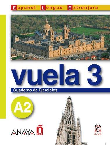 Vuela / Fly: Cuaderno de ejercicios A2 / Workbook A2 (Espanol Lengua Extranjera / Spanish As Foreign Language) (Spanish Edition) - Martinez, Maria Angeles Alvarez; Canales, Ana Blanco; Perez, Clara Alarcon; Alvarez, Maria Jesus Torrens