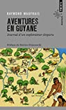 Aventures en Guyane par Maufrais