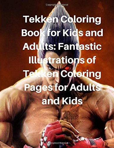 Tekken Coloring Book for Kids and Adults: Fantastic Illustrations of Tekken Coloring Pages for Adults and Kids