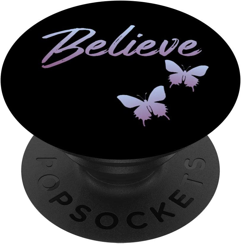 Inspirational Quote Believe With butterfly pop socket PopSockets PopGrip: Swappable Grip for Phones & Tablets