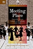 Meeting Place: Encounters across Cultures in Hong