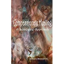 Compassionate Healing: A Surrogate Approach