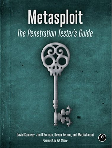 Metasploit: The Penetration Tester's Guide 1st edition by Kennedy, David, O'Gorman, Jim, Kearns, Devon, Aharoni, Mati (2011) Paperback