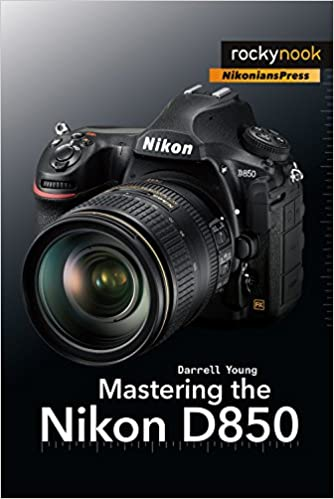 Mastering the Nikon D850: Amazon co uk: Darrell Young