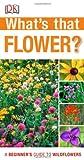 What's That Flower?, Dorling Kindersley Publishing Staff, 1465405925