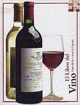 EL LIBRO DEL VINO (Guia de los vinos de España) : Amazon.es: Alfredo Peris - Joan Masats: Libros