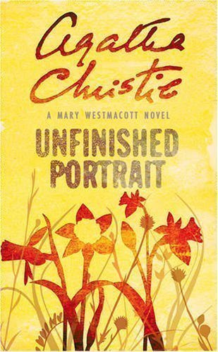 Unfinished Portrait (Westmacott) by Christie, Agatha, writing as Mary Westmacott New Edition (2009)