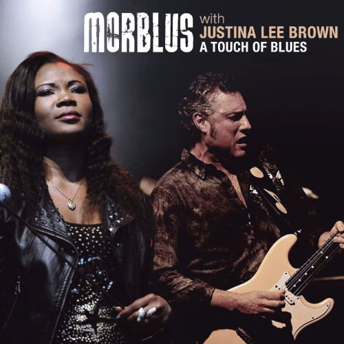 Morblus and Justina Lee Brown-A Touch Of Blues-CD-FLAC-2013-6DM Download