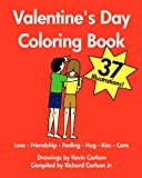 Valentine's Day Coloring Book - Love-Friendship-Feeling-Hug-Kiss-Care, Kevin Carlson and Richard Carlson, 1440477337