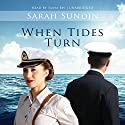 When Tides Turn: The Waves of Freedom, Book 3 Audiobook by Sarah Sundin Narrated by Tanya Eby