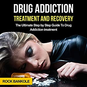 Drug Addiction Treatment and Recovery Audiobook