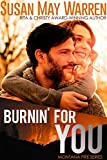 Burnin' For You: inspirational romantic suspense (Montana Fire Book 3)