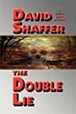 The Double Lie, David Shaffer, 098461379X