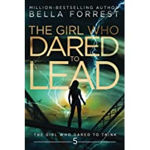 The Girl Who Dared to Think 5: The Girl Who Dared to Lead (Volume 5)