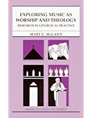 Exploring Music as Worship and Theology: Research in Liturgical Practice