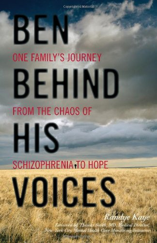 Ben Behind His Voices: One Family's Journey from the Chaos of Schizophrenia to Hope [Randye Kaye] (Tapa Dura)