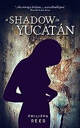 A Shadow in Yucatan