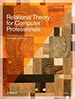 Relational Theory for Computer Professionals Front Cover