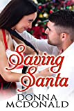 Saving Santa: A Sexy Holiday Romance